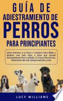 Guía de Adiestramiento de Perros Para Principiantes