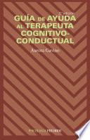 Guía de ayuda al terapeuta cognitivo-conductual