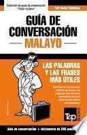 Guía de conversación - Malayo - las palabras y las frases más útiles: Guía de conversación y diccionario de 250 palabras