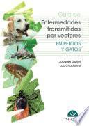 Guía de enfermedades transmitidas por vectores en perros y gatos