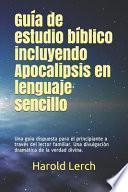 Guía de estudio bíblico incluyendo Apocalipsis en lenguaje sencillo