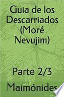 Guia de los Descarriados o Perplejos. (More Nevujim). Tomo 2. Rambam. Maimonides
