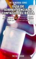 Guía de Sobrevivencia al Contagio del Ébola