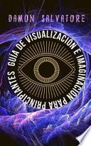 Guía de Visualización E Imaginación Para Principiantes