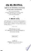 Guia del Industrial. Manuel de mecánica aplicada con varias tablas ... Segunda edicion