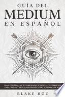 Guía del Medium en Español