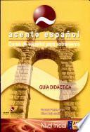 Guía Didáctica Acento Español. Nivel A1-A2