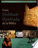 Guia Holman Ilustrada De La Biblia
