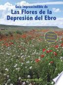 Guía imprescindible de las flores de la Depresión del Ebro