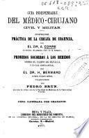 Guía indispensable del médico-cirujano civil y militar