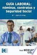Guía Laboral. Nóminas, Contratos y Seguridad Social (3a Edición)