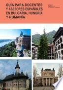 Guía para docentes y asesores españoles en Bulgaria, Hungría y Rumanía