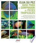 Guía para el comprador de peces tropicales