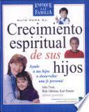 Guia Para El Crecimiento Espiritual de Los Hijos
