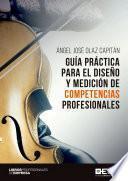 Guía práctica par el diseño y medición de competencias profesionales