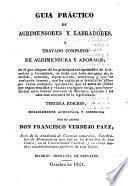 Guia práctico de agrimensores y labradores, ó Tratado completo de agrimensura y aforage ...