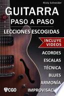 Guitarra Paso a Paso, Lecciones Escogidas - con Videos HD