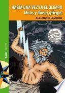 Había una vez en el Olimpo. Mitos y dioses griegos