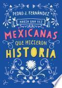 Había una vez mexicanas que hicieron historia
