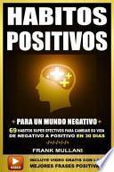 Habitos Positivos Para un Mundo Negativo/ Positive Habits for a Negative World