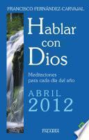 Hablar con Dios - Abril 2012
