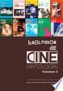 Hablemos de Cine. Antología. Volumen 3