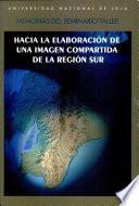 Hacia la elaboración de una imagen compartida de la Región Sur