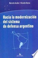 Hacia la modernización del sistema de defensa argentino