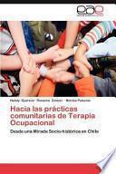 Hacia Las Prácticas Comunitarias de Terapia Ocupacional