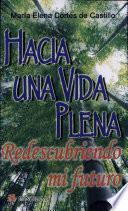 Hacia una vida plena / Towards a full life