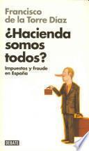 ¿Hacienda somos todos? : impuestos y fraude en España