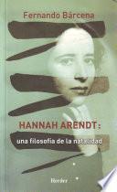Hannah Arendt: Una filosofía de la natalidad
