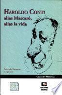 Haroldo Conti, alias Mascaró, alias la vida