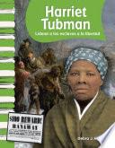 Harriet Tubman: Liderar a los esclavos a la libertad (Leading Slaves to Freedom)