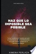 Haz Que Lo Imposible Sea Posible