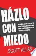 Házlo Con Miedo: Avanzar Hacia Adelante con Confianza, Superar la Resistencia, Vencer Tus Limitaciones (Spanish Edition)