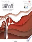 Health, Aging & End of Life. Vol. 1