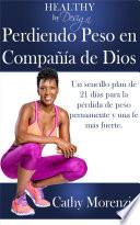 Healthy by Design: Perdiendo Peso en Compania de Dios