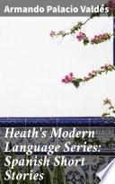 Heath's Modern Language Series: Spanish Short Stories