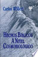 Hechos Bíblicos a Nivel Cosmobiológicos