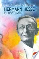 Hermann Hesse, el obstinado / Hermann Hesse, obstinate
