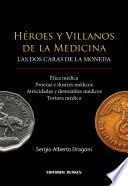 Heroes y Villanos de la Medicina, las dos caras de la moneda
