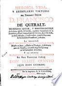 Heroica vida y exemplares virtudes del venerable doctor D. Francisco de Queralt ...