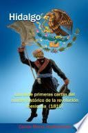 Hidalgo: Las siete primeras cartas del cuadro histórico de la revolución mexicana (1810)