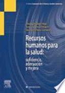Hidalgo Vega, A., Recursos humanos para la salud: suficiencia, adecuación y mejora ©2006