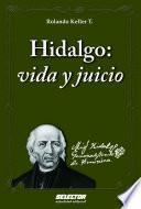 Hidalgo: vida y juicio