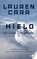 HIELO - Un Caso Congelado