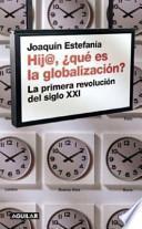 Hija, qué es la globalización
