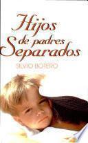 Hijos de padres separados Botero, Silvio. 2a. reim.