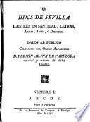 Hijos de Sevilla ilustres en santidad, letras, armas, artes, ò dignidad